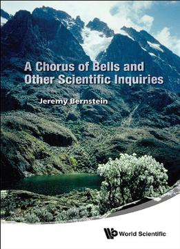 Download A Chorus Of Bells & Other Scientific Inquiries