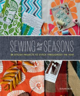 Download Sewing for All Seasons: 24 Stylish Projects to Stitch Throughout the Year