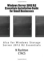 Windows Server 2012 R2 Essentials Installation Guide For Small Businesses