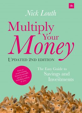 Download Multiply Your Money: The Easy Guide To Savings & Investments