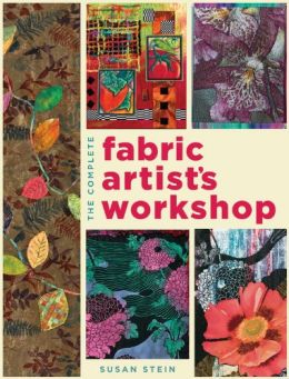 Download The Complete Fabric Artist's Workshop