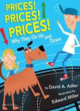 Download Prices! Prices! Prices!: Why They Go Up & Down