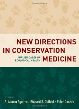 Download New Directions In Conservation Medicine: Applied Cases Of Ecological Health