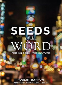 Download Seeds Of The Word: Finding God In The Culture