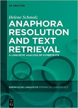 Download Anaphora Resolution & Text Retrieval: A Linguistic Analysis Of Hypertexts