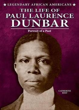Download The Life Of Paul Laurence Dunbar: Portrait Of A Poet