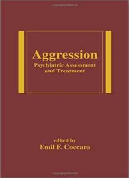 Download Aggression: Psychiatric Assessment & Treatment (Medical Psychiatry, Vol. 22)