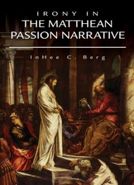 Download Irony In The Matthean Passion Narrative