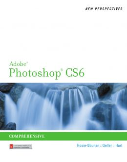 Download New Perspectives on Adobe Photoshop CS6: Comprehensive