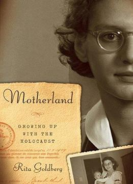 Download Motherland: Growing Up With The Holocaust