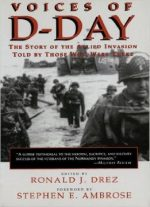 Voices Of D-day: The Story Of The Allied Invasion Told By Those Who Were There