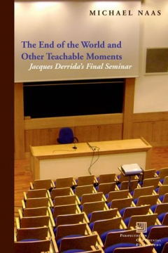 Download The End of the World & Other Teachable Moments: Jacques Derrida's Final Seminar