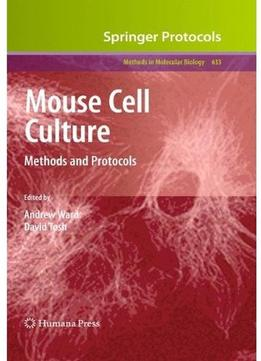 Download Mouse Cell Culture: Methods & Protocols