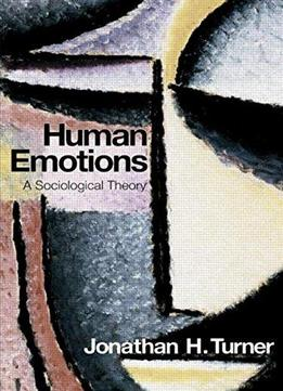 Download Human Emotions: A Sociological Theory