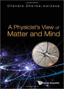 Download A Physicist's View Of Matter & Mind