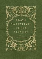 Slave Narratives After Slavery