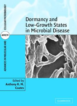 Download Dormancy & Low Growth States In Microbial Disease