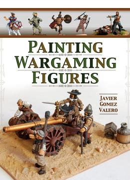 Download Painting Wargaming Figures