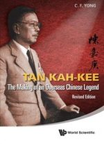 Tan Kah-kee : The Making Of An Overseas Chinese Legend, Revised Edition