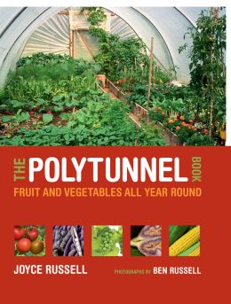 Download The Polytunnel Book: Fruit & Vegetables All Year Round