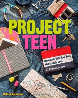 Download Project Teen: Handmade Gifts Your Teen Will Love 21 Projects to Sew