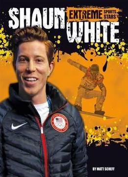 Download Shaun White (extreme Sports Stars)