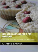 Have Your Cake And Eat It For Breakfast: Desserts Healthy Enough For Breakfast