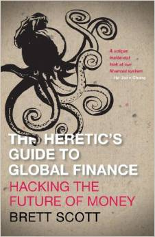 Download The Heretic's Guide To Global Finance: Hacking The Future Of Money