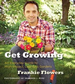 Get Growing: An Everyday Guide to High-impact, Low-fuss