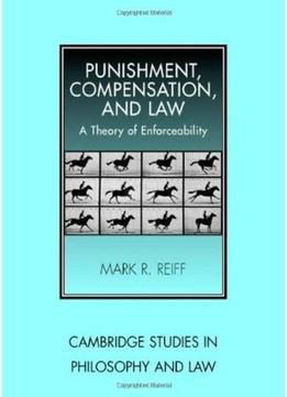 Download Punishment, Compensation, & Law: A Theory Of Enforceability