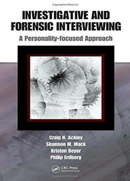 Download Investigative & Forensic Interviewing: A Personality-focused Approach
