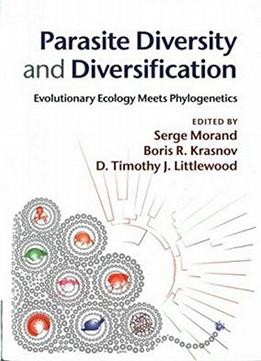 Download Parasite Diversity & Diversification: Evolutionary Ecology Meets Phylogenetics