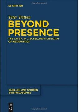 Download Beyond Presence: The Late F.w.j. Schelling's Criticism Of Metaphysics