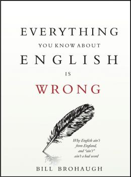Download Everything You Know About English Is Wrong