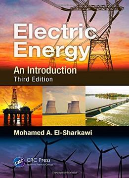 Download Electric Energy: An Introduction, Third Edition