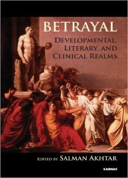 Download Betrayal: Developmental, Literary, & Clinical Realms