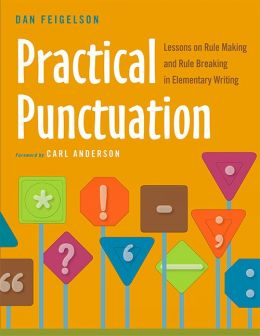 Download Practical Punctuation: Lessons on Rule Making & Rule Breaking in Elementary Writing
