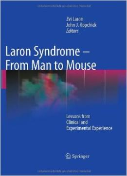 Download Laron Syndrome – From Man To Mouse: Lessons From Clinical & Experimental Experience
