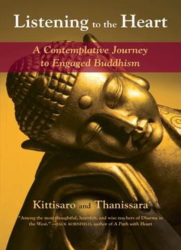 Download Listening To The Heart: A Contemplative Journey To Engaged Buddhism