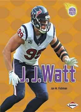 Download J. J. Watt (amazing Athletes)