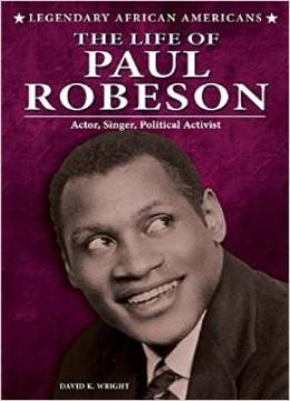 Download The Life Of Paul Robeson (legendary African Americans)