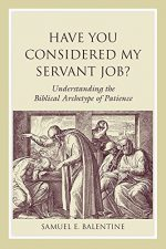 Have You Considered My Servant Job?: Understanding The Biblical Archetype Of Patience