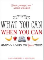 What You Can When You Can: Healthy Living On Your Terms