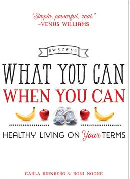 Download What You Can When You Can: Healthy Living On Your Terms