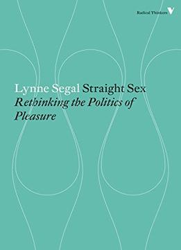 Download Straight Sex: Rethinking The Politics Of Pleasure
