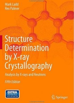 Download Structure Determination By X-ray Crystallography: Analysis By X-rays & Neutrons (5th Edition)