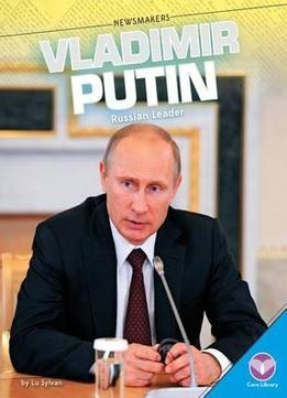 Download Vladimir Putin:: Russian Leader (newsmakers)