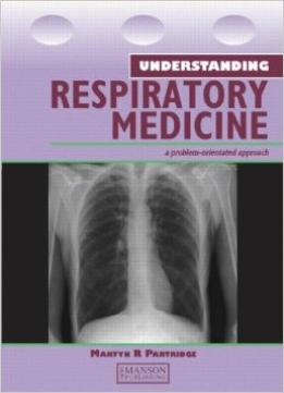 Download Understanding Respiratory Medicine: A Problem-oriented Approach