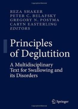 Download Principles Of Deglutition: A Multidisciplinary Text For Swallowing & Its Disorders