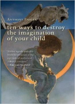 Download Ten Ways To Destroy The Imagination Of Your Child